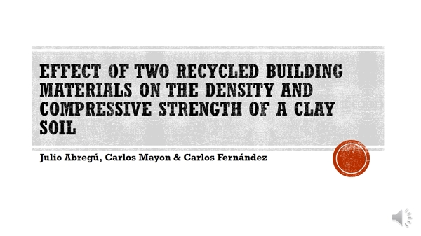Effect of two recycled building materials on the density and compressive strength of a clay soil